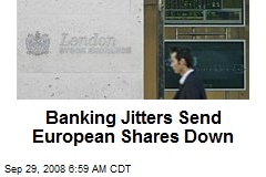Banking Jitters Send European Shares Down