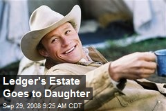 Ledger's Estate Goes to Daughter