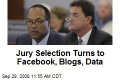 Jury Selection Turns to Facebook, Blogs, Data