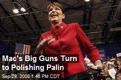 Mac's Big Guns Turn to Polishing Palin