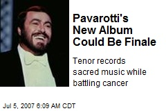 Pavarotti's New Album Could Be Finale