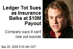 Ledger Tot Sues as Insurance Balks at $10M Payout