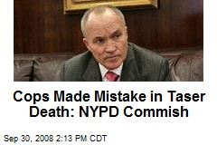 Cops Made Mistake in Taser Death: NYPD Commish