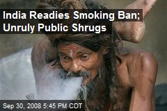 India Readies Smoking Ban; Unruly Public Shrugs