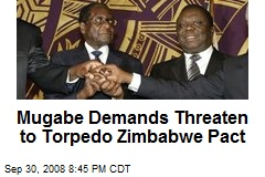 Mugabe Demands Threaten to Torpedo Zimbabwe Pact