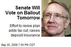 Senate Will Vote on Bailout Tomorrow