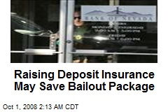 Raising Deposit Insurance May Save Bailout Package