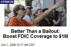 Better Than a Bailout: Boost FDIC Coverage to $1M