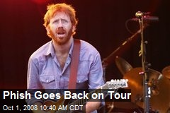 Phish Goes Back on Tour