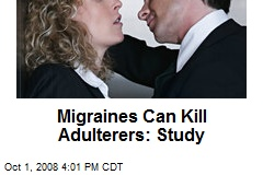 Migraines Can Kill Adulterers: Study