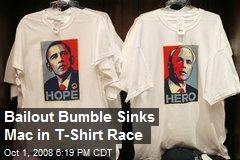 Bailout Bumble Sinks Mac in T-Shirt Race