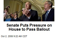 Senate Puts Pressure on House to Pass Bailout
