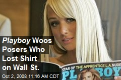 Playboy Woos Posers Who Lost Shirt on Wall St.