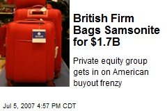 British Firm Bags Samsonite for $1.7B