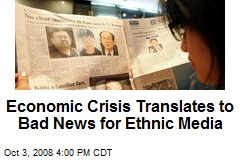 Economic Crisis Translates to Bad News for Ethnic Media