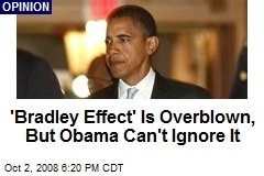 'Bradley Effect' Is Overblown, But Obama Can't Ignore It