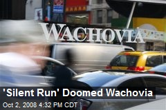 'Silent Run' Doomed Wachovia