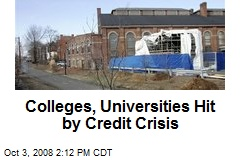 Colleges, Universities Hit by Credit Crisis