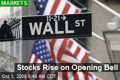 Stocks Rise on Opening Bell