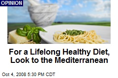 For a Lifelong Healthy Diet, Look to the Mediterranean