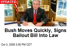 Bush Moves Quickly, Signs Bailout Bill Into Law