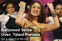 Bollywood Strike Over; Talent Prevails