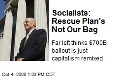 Socialists: Rescue Plan's Not Our Bag