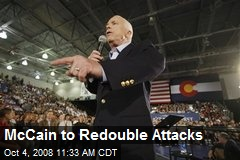 McCain to Redouble Attacks