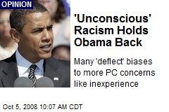 'Unconscious' Racism Holds Obama Back