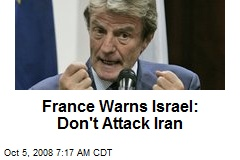 France Warns Israel: Don't Attack Iran