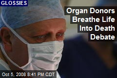 Organ Donors Breathe Life Into Death Debate