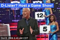D-Lister? Host a Game Show!