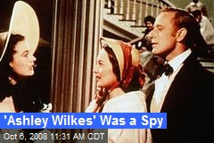 'Ashley Wilkes' Was a Spy