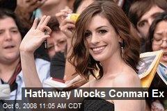 Hathaway Mocks Conman Ex