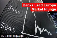 Banks Lead Europe Market Plunge