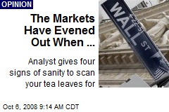The Markets Have Evened Out When ...