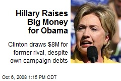 Hillary Raises Big Money for Obama