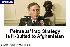 Petraeus' Iraq Strategy Is Ill-Suited to Afghanistan