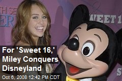 For 'Sweet 16,' Miley Conquers Disneyland