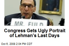 Congress Gets Ugly Portrait of Lehman's Last Days