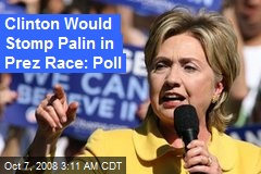 Clinton Would Stomp Palin in Prez Race: Poll