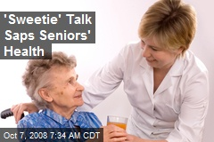 'Sweetie' Talk Saps Seniors' Health