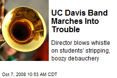 UC Davis Band Marches Into Trouble
