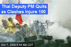 Thai Deputy PM Quits as Clashes Injure 100