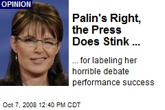 Palin's Right, the Press Does Stink ...