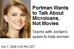 Portman Wants to Talk About Microloans, Not Movies
