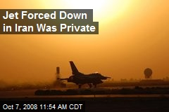 Jet Forced Down in Iran Was Private
