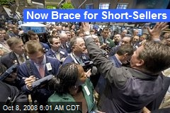 Now Brace for Short-Sellers