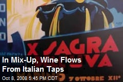 In Mix-Up, Wine Flows From Italian Taps