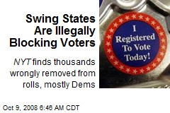 Swing States Are Illegally Blocking Voters
